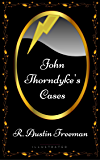 John Thorndyke's Cases: By R. Austin Freeman - Illustrated