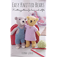 Easy Knitted Bears: Knitting patterns for bears and outfits (English Edition)