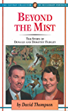 Beyond The Mist: The Story of Donald and Dorothy Fairley (The Jaffray Collection of Missionary Portraits)