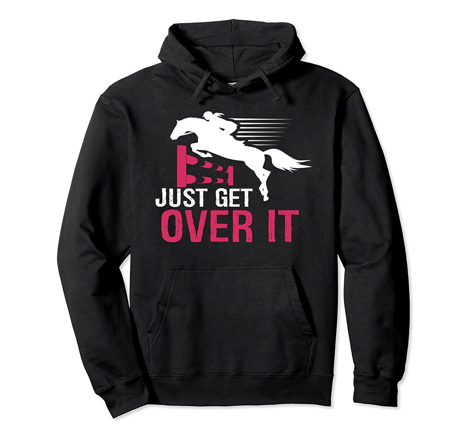 Just Get Over It Hoodie: Cool Gift For A Horse Lover-Samdetee