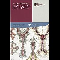 L'invenzione delle razze: Capire la biodiversità umana (Tascabili. Saggi Vol. 353)