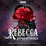 Rebecca: A BBC Radio 4 full-cast dramatisation (BBC Radio Dramatisation)