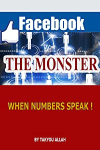 The Monster Facebook: A Full Way to Highly Powerful Grow Your Business Using Facebook and Discover How To Easily Use Facebook to Master Internet Marketing & reach Social Media Successful Result.