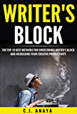 Writer's Block: The Top Ten Best Method's For Overcoming Writer's Block and Increasing Your Creative Productivity (English Edition)