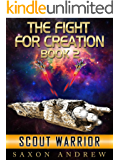 Scout Warrior (The Fight For Creation Book 2)
