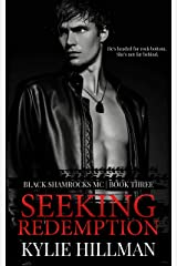 Seeking Redemption (Black Shamrocks MC Book 3) Kindle Edition