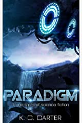 Paradigm: Three shots of science fiction Kindle Edition