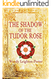 The Shadow of the Tudor Rose (Shadows from the Past Book 9)