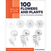 100 Flowers and Plants (Draw Like an Artist): Step-by-Step Realistic Line Drawing