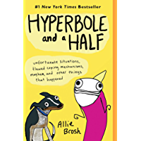 Hyperbole and a Half: Unfortunate Situations, Flawed Coping Mechanisms, Mayhem, and Other Things That Happened (English…