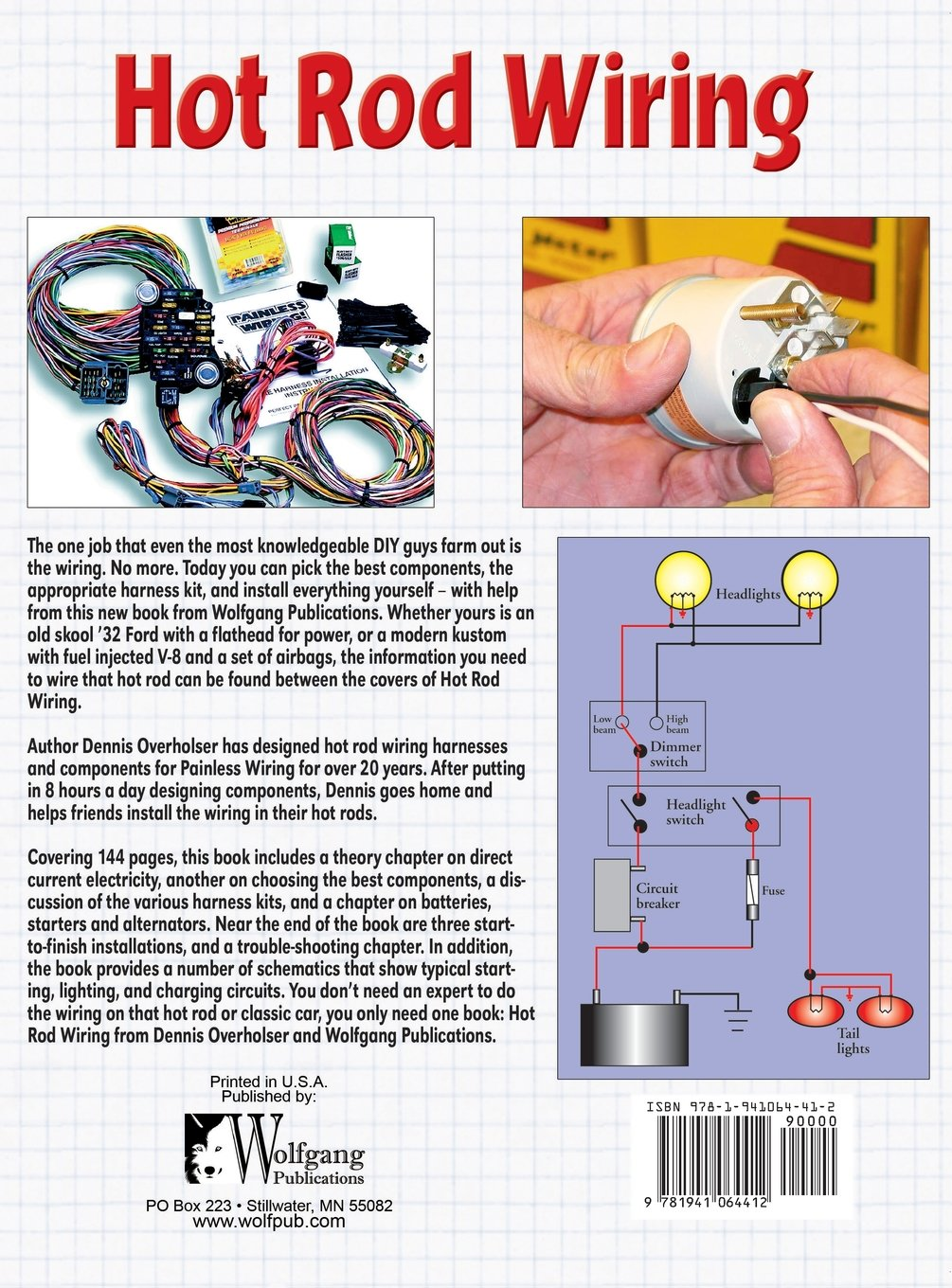 Hot Rod Wiring: A Detailed How-To Guide: Dennis Overholser ... Rat Rod Headlight Wire Harness on