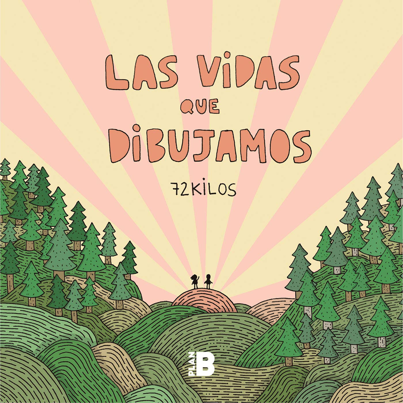 Las vidas que dibujamos (Plan B): Amazon.es: 72 Kilos: Libros