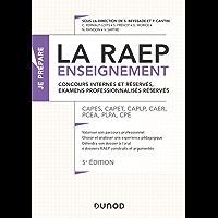 La Raep enseignement - Concours internes et réservés, examens professionnalisés réservés - 5éd. : CAPES, CAPET, CAPEPS, CAPLP, CRPE, CPE, COP, CAER, CAFEP (Concours enseignement)