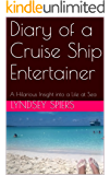 Diary of a Cruise Ship Entertainer: A Hilarious Insight into a Life at Sea (English Edition)