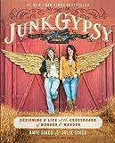 Junk Gypsy: Designing a Life at the Crossroads of Wonder & Wander
