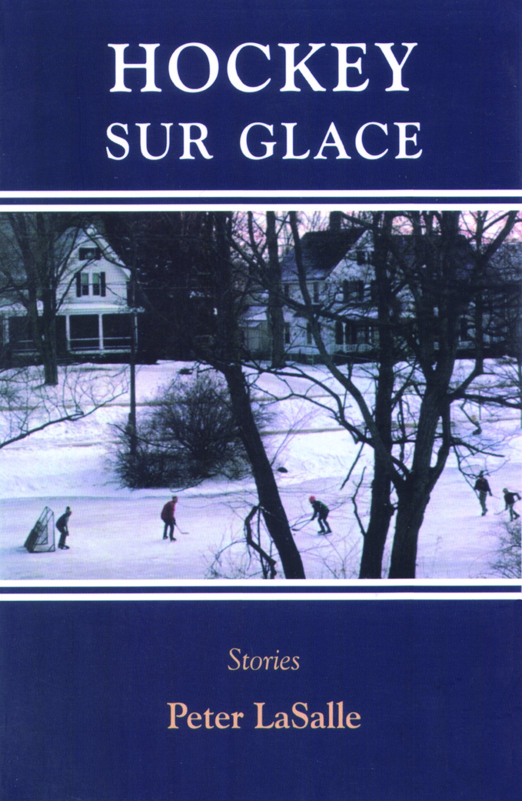 Hockey Sur Glace: Stories: Peter Lasalle: 9781891369001: Amazon: Books