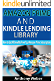 Lending Library For Prime Members: Best Tips How to Use Amazon Prime  and Kindle Lending Library (kindle unlimited, lending library,amazon echo) (Internet, amazon services, echo Book 3)