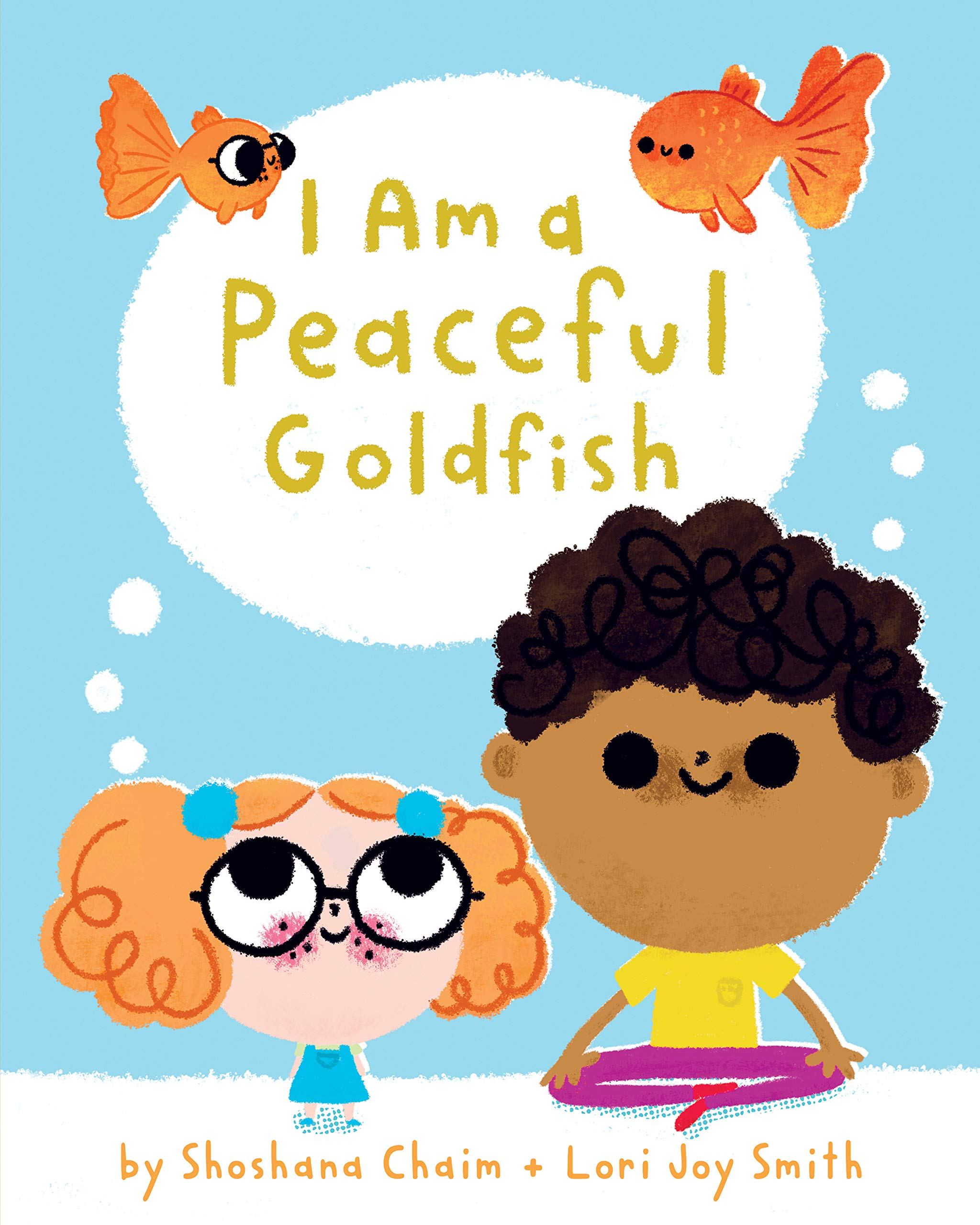 I Am a Peaceful Goldfish: Chaim, Shoshana, Joy Smith, Lori: 9781771646376:  Amazon.com: Books