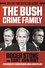 The Bush Crime Family: The Inside Story of an American Dynasty Kindle Edition