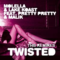 Twisted (The Remixes) [Explicit]
