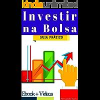 Investir na Bolsa de Valores ►Guia Prático: Entenda o Mercado de Ações e aprenda investir passo a passo.
