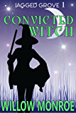 Convicted Witch (Jagged Grove Cozy Mystery Book 1)