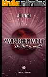 Zwischenwelt - Die Welt zerbricht (German Edition)