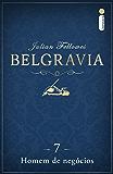 Belgravia: Homem de negócios (Capítulo 7)
