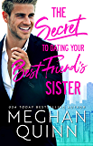 The Secret to Dating Your Best Friend's Sister (English Edition)