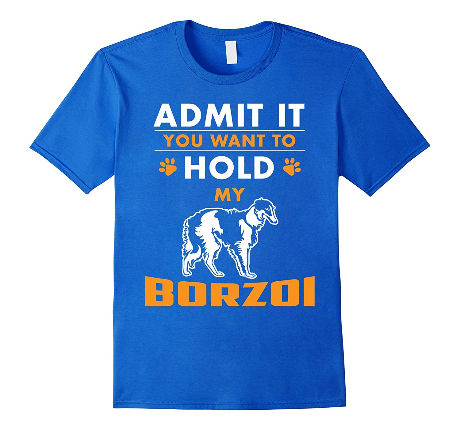 You Want To Hold My Borzoi T-Shirt-TH