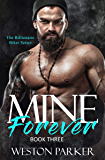 Mine Forever #3 (The Billionaire Biker Series)
