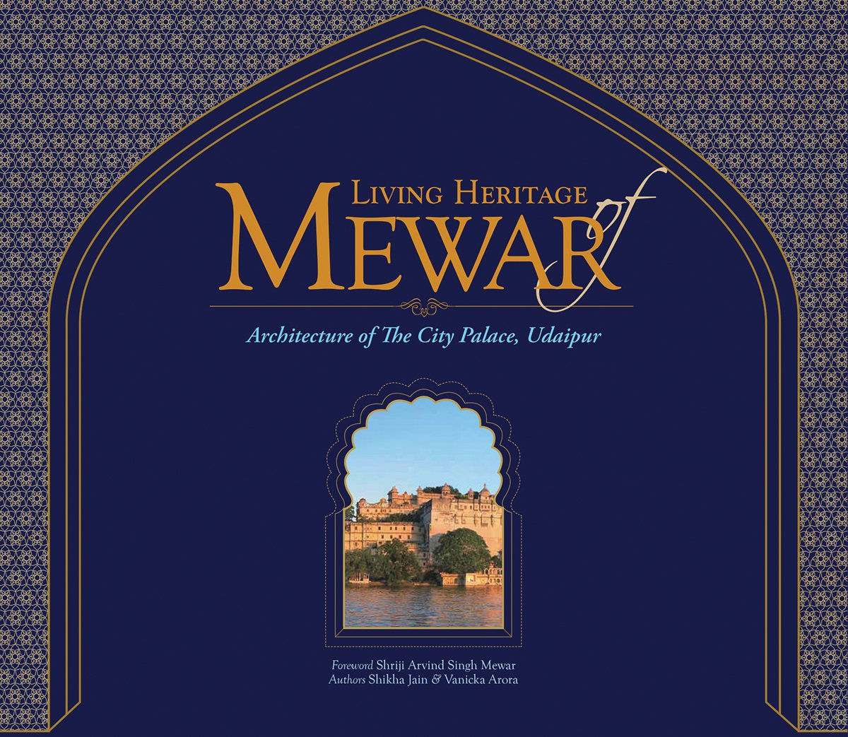 Living Heritage of Mewar: Architecture of the City Palace, Udaipur by Mapin Publishing Gp Pty Ltd (Image #1)