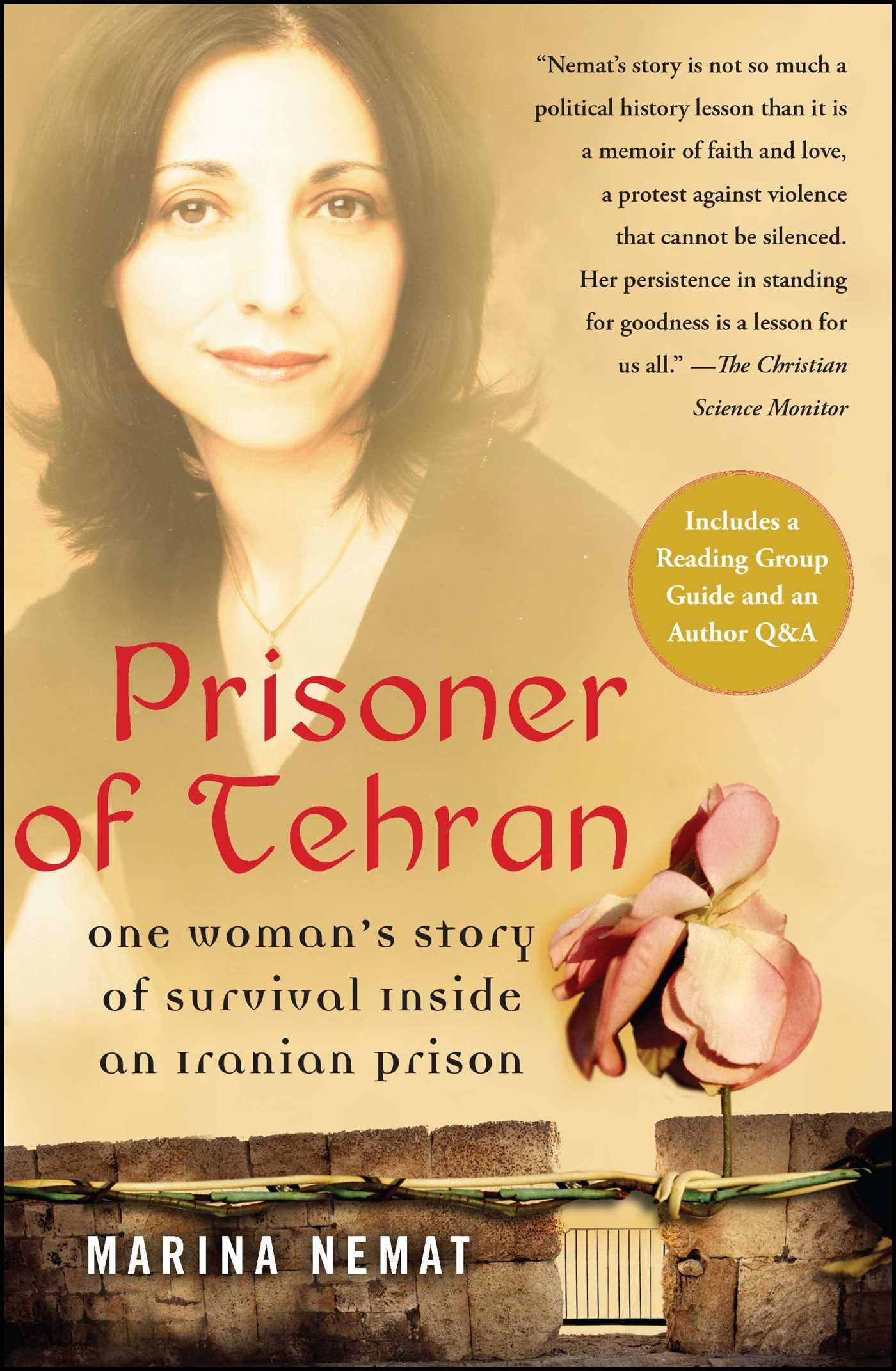Prisoner of Tehran: One Woman's Story of Survival Inside an Iranian Prison:  M. Nemat: 9781416537434: Amazon.com: Books