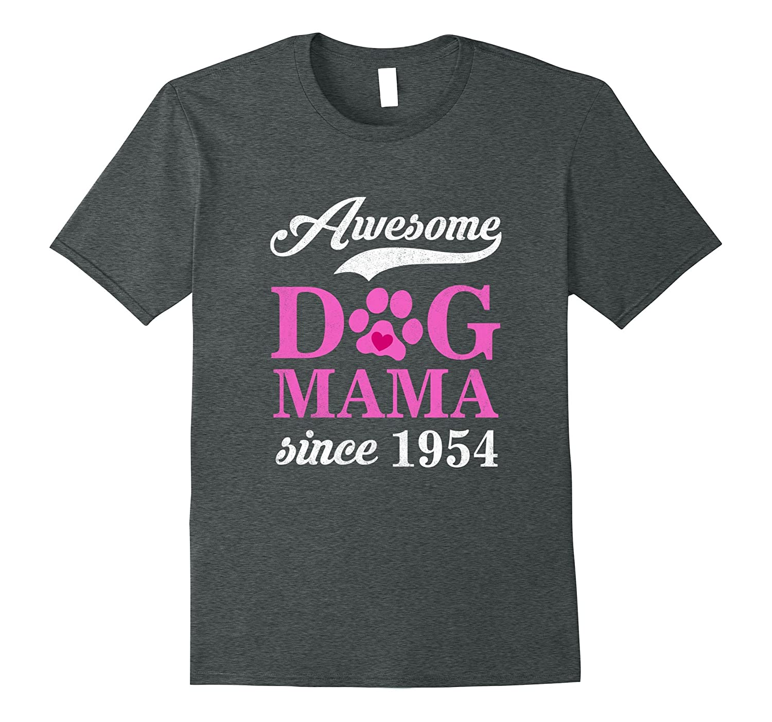 Awesome Dog Mama Since 1954 Funny 63rd Birthday T-Shirt-PL