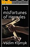 13 misfortunes of Hercules
