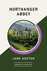Northanger Abbey (AmazonClassics Edition) Kindle Edition