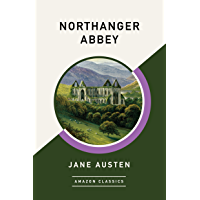 Northanger Abbey (AmazonClassics Edition) (English Edition)