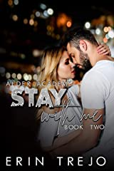 Stay With Me: (A Dark College/Enemies to Lovers) (Alder Academy Book 2) Kindle Edition