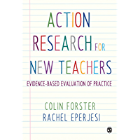 Action Research for New Teachers: Evidence-Based Evaluation of Practice (English Edition)