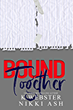 Bound Together: a New Adult Reverse Harem Romance (Torn and Bound Duet Book 2)