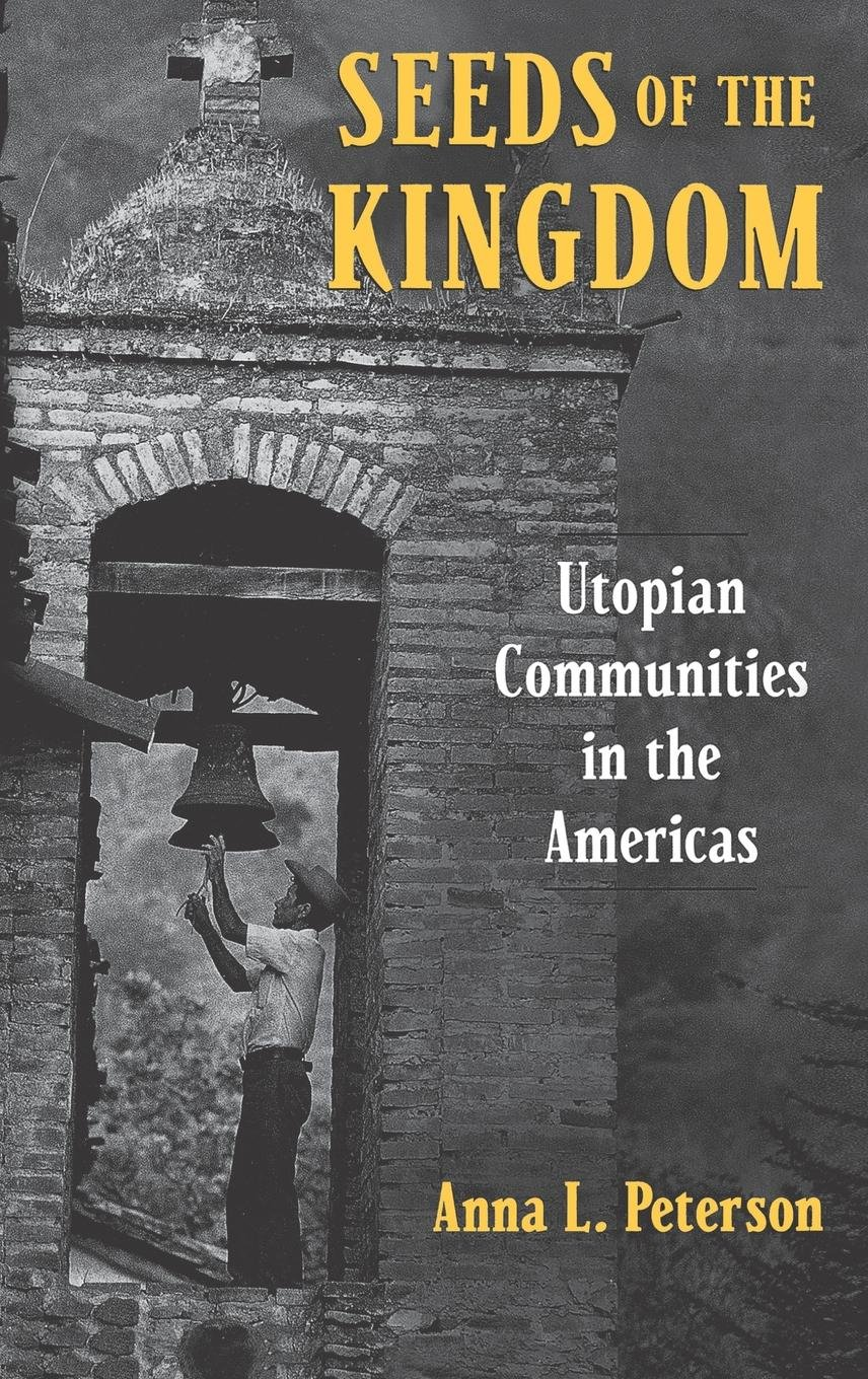 Download Seeds of the Kingdom: Utopian Communities in the Americas pdf epub