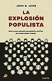 La explosión populista: Cómo la Gran Recesión transformó la política en Estados Unidos y Europa