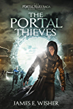 The Portal Thieves (The Portal Wars Saga Book 3)