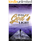Into God's Light: My Experiences with a Modern Day Mystic