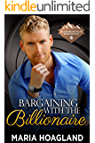 Bargaining with the Billionaire (Billionaire Bachelor Mountain Cove Book 8)