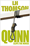 Quinn Slips the Noose: A Gripping Suspense Thriller (Liam Quinn PI Mysteries Book 7)