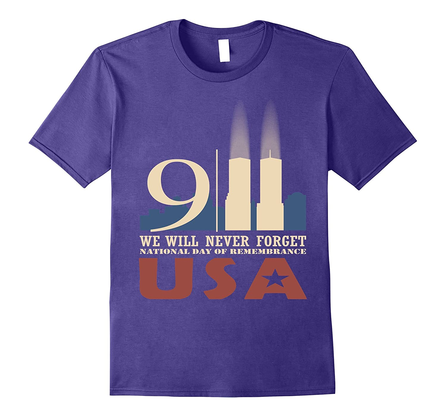 9/11 WE WILL NEVER FORGET - Patriot Day T Shirt-CL