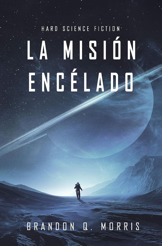 La Misión Encélado: Hard Science Fiction (Luna Helada nº 1) eBook ...