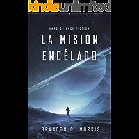 La Misión Encélado: Hard Science Fiction (Luna Helada nº 1)