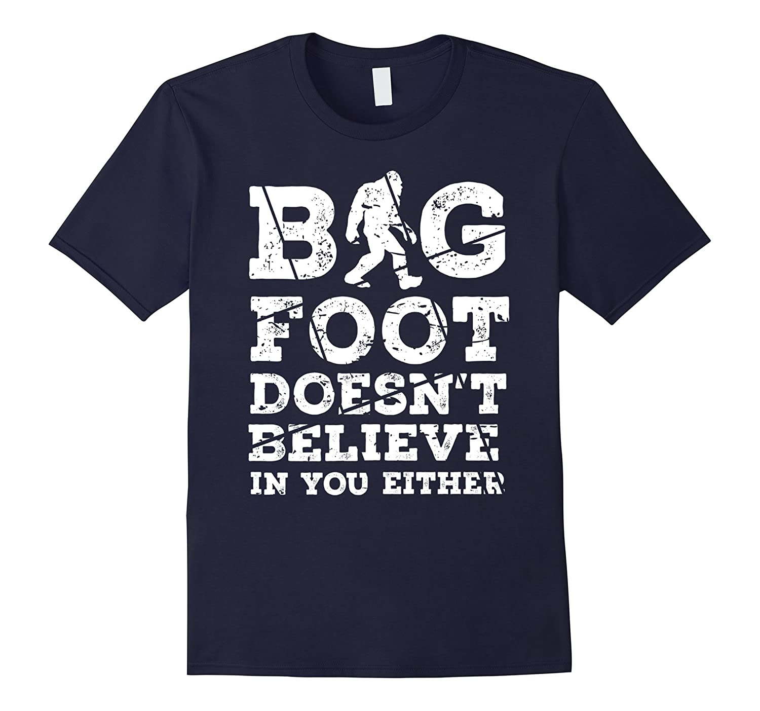Bigfoot T-shirt Bigfoot Doesnt Believe In You Sasquatch Tee-CD